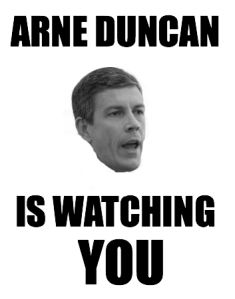 Arne Duncan is Watching You